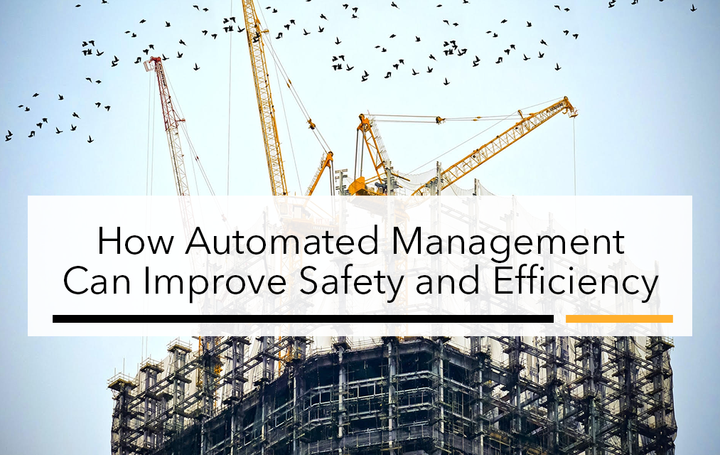 How Automated Management Can Improve Safety and Efficiency