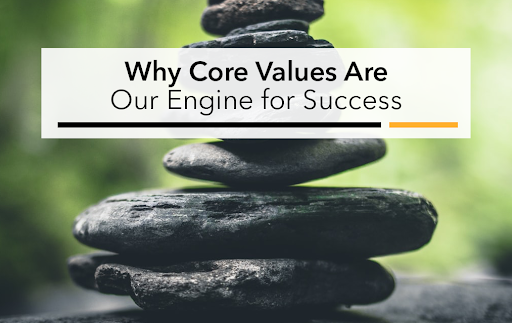 Why Core Values Are Our Engine for Success